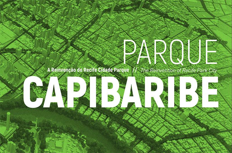Parque Capibaribe - A Reinvenção do Recife Cidade Parque